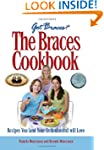 The Braces Cookbook: Recipes You (and...