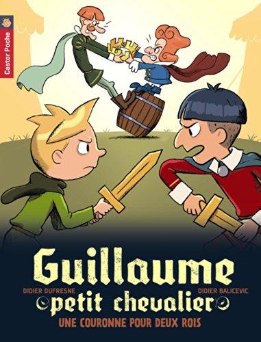 Guillaume petit chevalier (7) : Une couronne pour deux rois