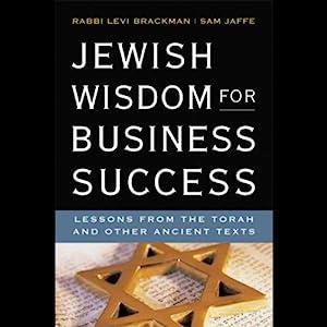 Jewish Wisdom for Business Success | [Rabbi Levi Brackman, Sam Jaffe]