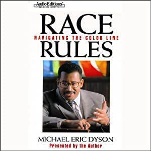 Race Rules: Navigating the Color Line | [Michael Eric Dyson]