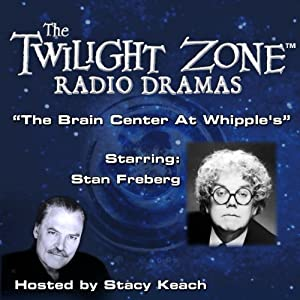 The Brain Center at Whipple's: The Twilight Zone Radio Dramas | [Rod Serling]