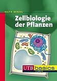 Zellbiologie der Pflanzen. UTB basics (UTB M (Medium-Format))