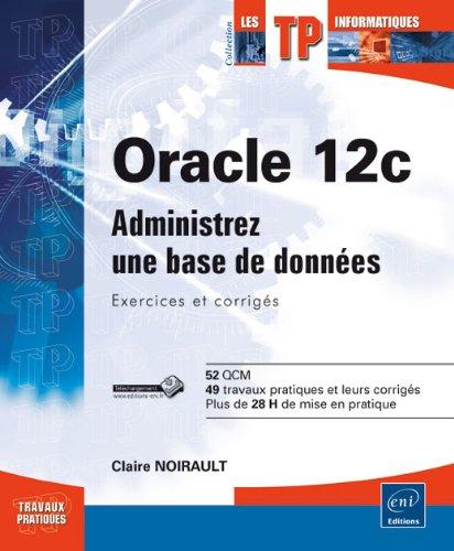couverture du livre Oracle 12c - Administrer une base de données