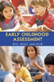 img - for Early Childhood Assessment:: Why, What, and How book / textbook / text book
