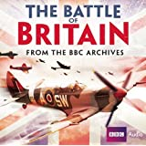 Battle Of Britain, The From The BBC Archives (BBC Radio Archives)