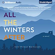 All the Winters After: A Novel Audiobook by Seré Prince Halverson Narrated by George Newbern