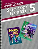 Home School Science/Health 5 Curriculum/Lesson Plans (A Beka Book)
