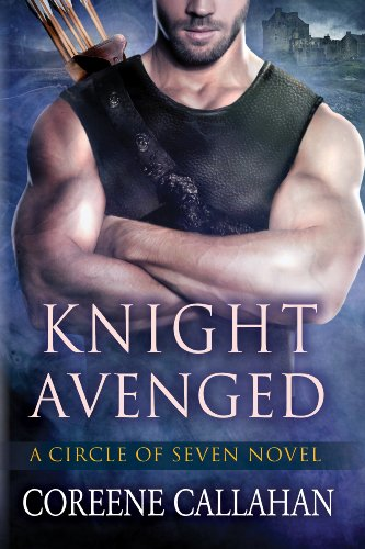Coreene Callahan - Knight Avenged (Circle of Seven #2)