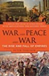 War and Peace and War: The Rise and F...