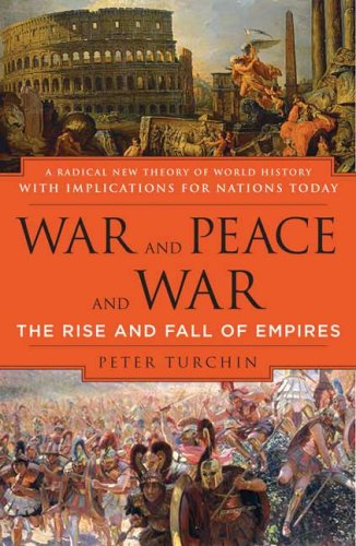 Amazon.com: War and Peace and War: The Rise and Fall of Empires (9780452288195): Peter Turchin: Books