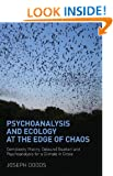 Psychoanalysis and Ecology at the Edge of Chaos: Complexity Theory, Deleuze|Guattari and Psychoanalysis for a Climate in Crisis