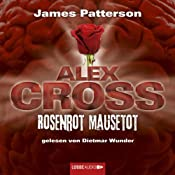 Rosenrot Mausetot (Alex Cross 6) | James Patterson
