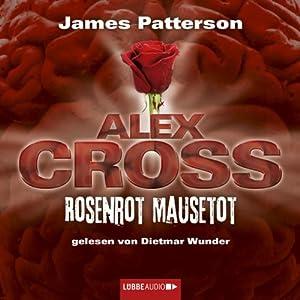 Rosenrot Mausetot (Alex Cross 6) Hörbuch