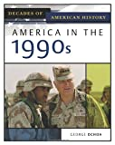 America in the 1990s (Decades of American History) (0816056455) by Ochoa, George