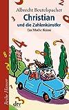 Christian und die Zahlenkünstler: Ein Mathe-Krimi (Reihe Hanser)
