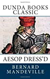 Aesop Dressd: Or a collection of Fables (Annotated)