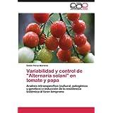 """Variabilidad y control de """"Alternaria solani"""" en tomate y papa: Análisis intraespecífico (cultural, patogénico..."""