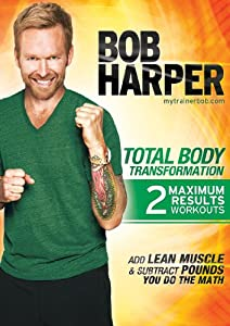 Bob Harper: Total Body Transformation