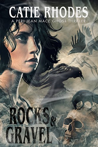Rocks & Gravel (Peri Jean Mace Ghost Thrillers Book 3)