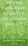 Writing Evaluations as part of the creative process
