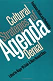 Cultural Strategies of Agenda Denial: Avoidance, Attack, and Redefinition (Studies in Government & Public Policy)