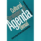 Cultural Strategies of Agenda Denial: Avoidance, Attack, and Redefinitionby Roger W. Cobb