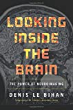 Looking Inside the Brain: The Power of Neuroimaging
