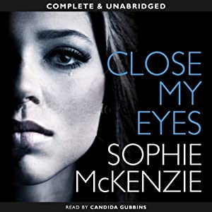 Close My Eyes | [Sophie McKenzie]