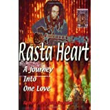 Rasta Heart: A Journey Into One Love ~ Robert Roskind