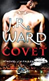 Covet: Number 1 in series (Fallen Angels) J. R. Ward