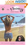 The Thong Also Rises: Further Misadventures from Funny Women on the Road (Travelers' Tales Guides)