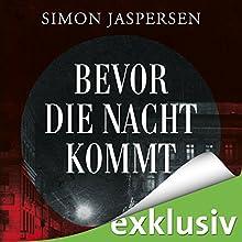 Bevor die Nacht kommt Hörbuch von Simon Jaspersen Gesprochen von: Uve Teschner
