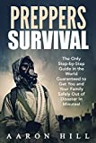 Preppers Survival: The Only Step-by-Step Guide in the World Guaranteed to Get You and Your Family Safely Out of Disaster In Minutes (Preppers Survival Guide, SHTF Preparedness, Off the Grid Living)
