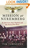 Mission at Nuremberg: An American Army Chaplain and the Trial of the Nazis