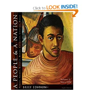 A People and a Nation: A History of the United States, Volume 2: Since 1865,  Brief   by Mary Beth Norton