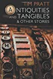 Antiquities and Tangibles: and Other Stories