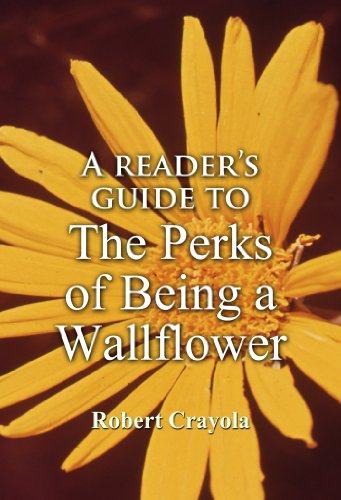 Robert Crayola - A Reader's Guide to The Perks of Being a Wallflower (English Edition)