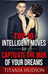 Top Ten Intelligent Moves To Captivat...