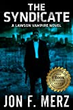 The Syndicate: A Lawson Vampire Novel 4 (The Lawson Vampire Series)