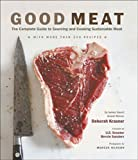 img - for Good Meat: The Complete Guide to Sourcing and Cooking Sustainable Meat book / textbook / text book