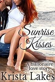 Sunrise Kisses: A Billionaire Love Story (Saltwater Kisses Book 7)