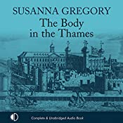 The Body in the Thames: A Thomas Chaloner Adventure, Book 6 | Susanna Gregory