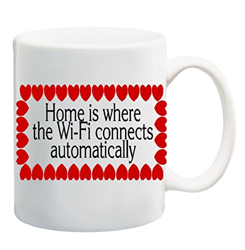 Home Is Where The Wi-Fi Connects Automatically Mug Cup - 11 Ounces