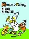Maurice et Patapon, tome 5 : Ni Dieu, ni maître !