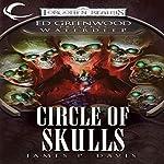 Circle of Skulls: Forgotten Realms: Ed Greenwood Presents Waterdeep, Book 6 | James P. Davis