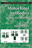Monoclonal Antibodies: Methods and Protocols (Methods in Molecular Biology, Vol. 378)