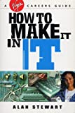 img - for How to Make it in IT (Virgin Careers Guides) book / textbook / text book