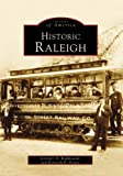 img - for By Jenny and Ken Peters Kulikowski Historic Raleigh (NC) (Images of America) [Paperback] book / textbook / text book