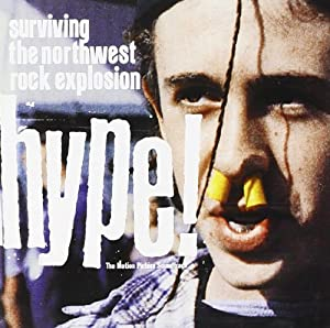 Hype! Surviving The Northwest Rock Explosion - The Motion Picture Soundtrack
