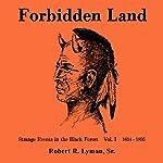 Forbidden Land, Volume 1 | Robert R. Lyman